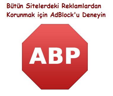Reklamlardan Kurtulmak için AdBlock Kullanın
