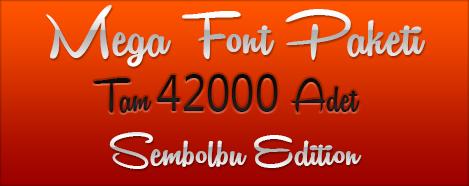 42.000 Adet Font Arşivi Tek Link