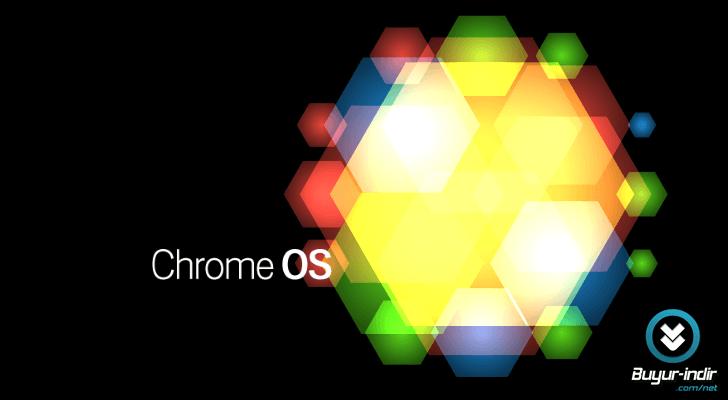Chrome OS - Google İşletim Sistemi Full indir