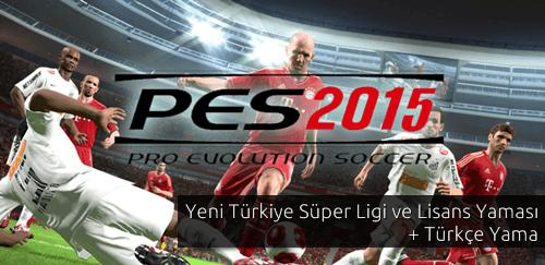 PES 2015 Türkiye Süper Ligi + Lisans Yaması + Türkçe Yama