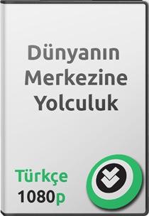 Dünyanın Merkezine Yolculuk Türkçe Belgesel