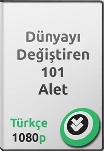 Dünyayı Değiştiren 101 Alet Türkçe Belgesel