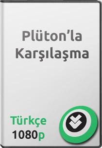 Plüton'la Karşılaşma Türkçe Belgesel
