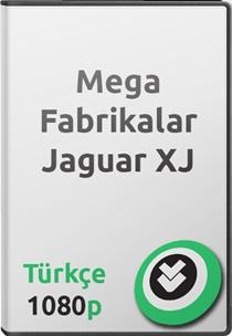 Mega Fabrikalar: Jaguar XJ Türkçe Belgesel
