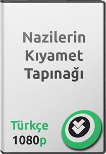Nazilerin Kıyamet Tapınağı Belgeseli Türkçe
