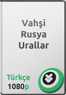 Vahşi Rusya: Urallar Türkçe Belgesel