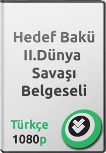 Hedef Bakü 2. Dünya Savaşı Belgeseli Türkçe
