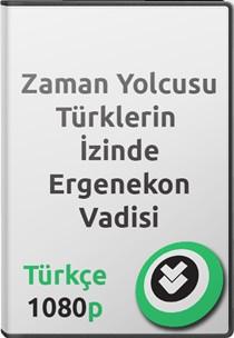 Zaman Yolcusu Türklerin İzinde: Ergenekon Vadisi