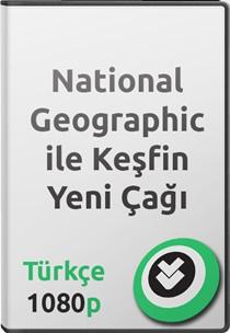 National Geographic ile Keşfin Yeni Çağı Belgeseli