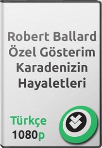 Robert Ballard Özel Gösterim: Karadeniz'in Hayaletleri