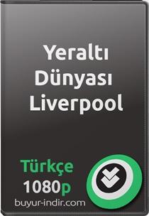 Yeraltı Dünyası: Liverpool