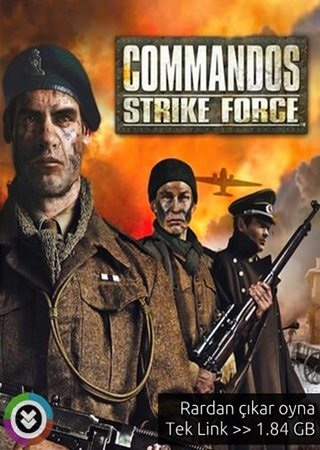Commandos Strike Force Rip Tek Link Full indir